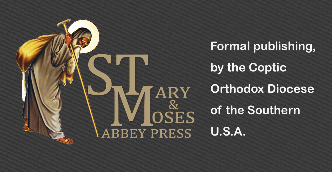 Announcing St. Mary & St. Moses Abbey Press: The publishing arm of the Coptic Orthodox Diocese of the Southern U.S.A.