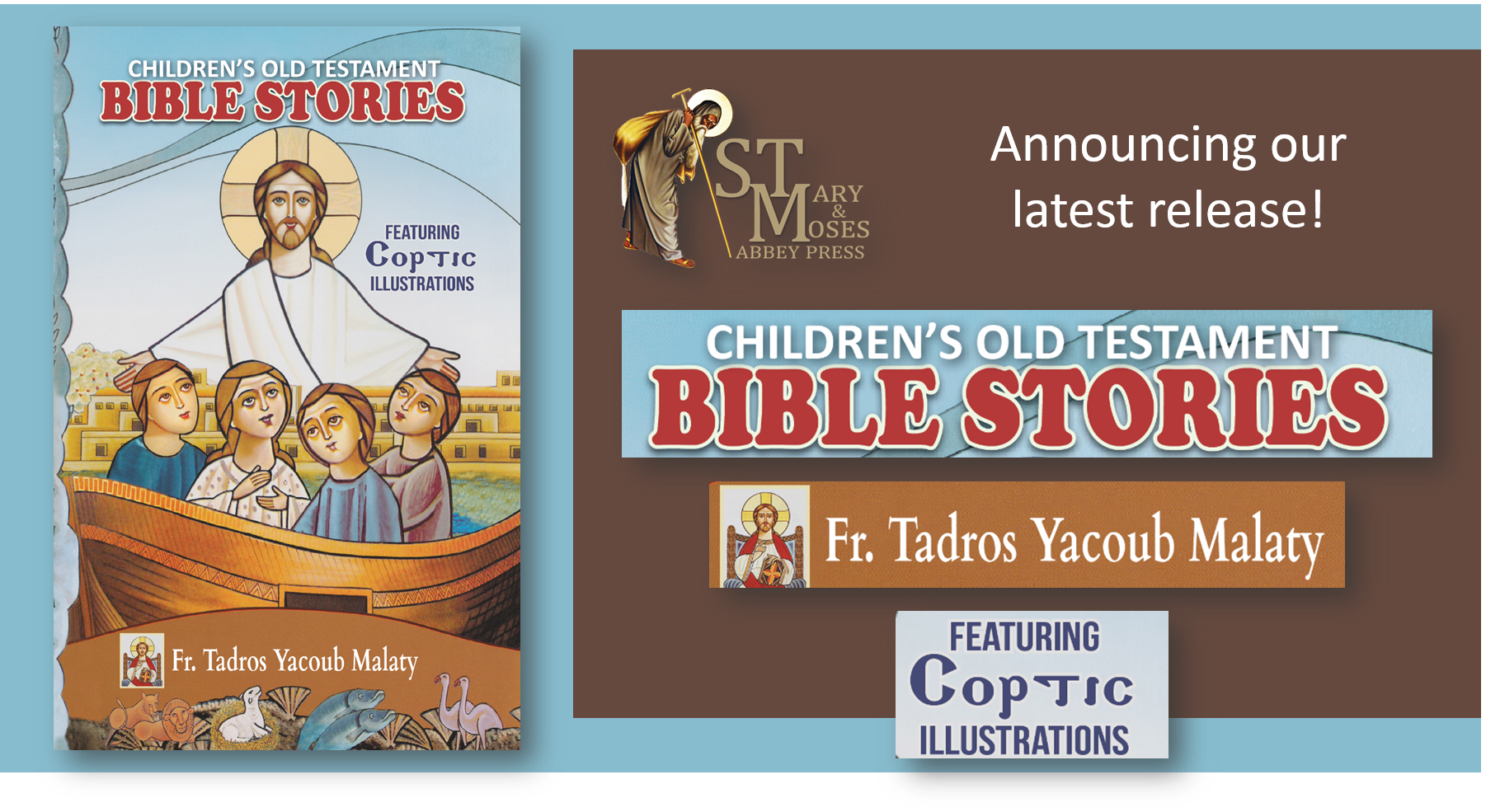 Announcing our latest title! From Fr. Tadros Malaty: Children's Old Testament Bible Stories, Fully Illustrated, in English
